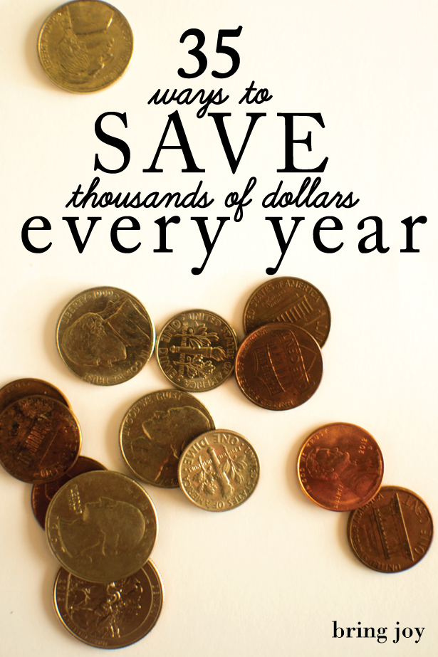 35 easy ways to save thousands of dollars each year | bring joy