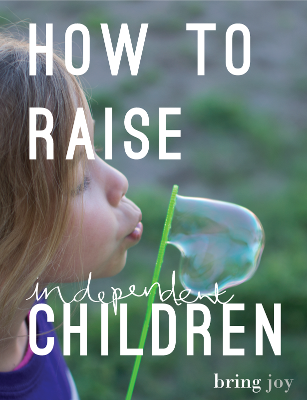 how to raise independent children | bring joy #parenting