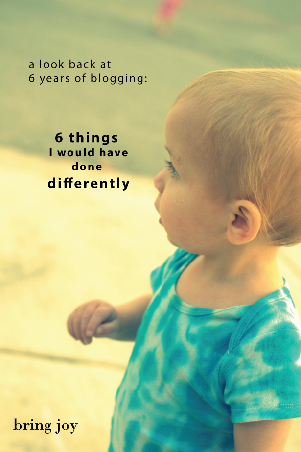 6 things I would have done differently #blogging #tips // bring-joy.com